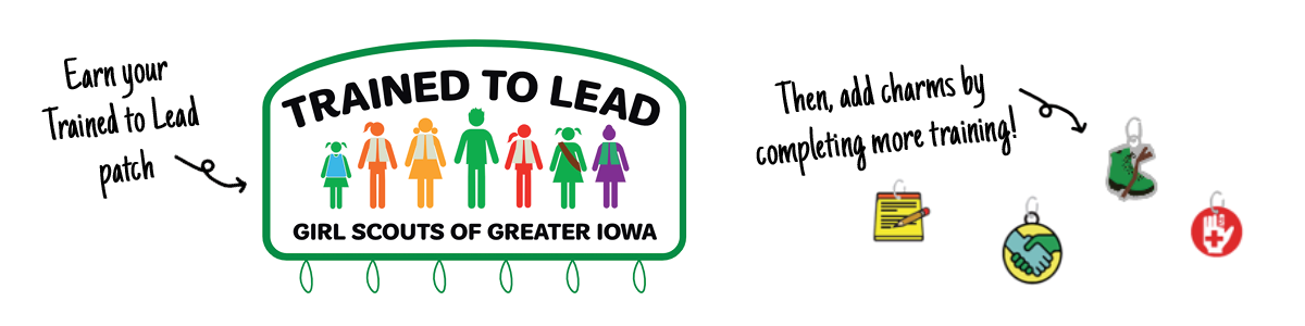 Trained to Lead Volunteer patch, featuring 7 Girl Scout stick figures wearing vests and sashes. Text on patch says Trained to Lead, Girl Scouts of Greater Iowa.