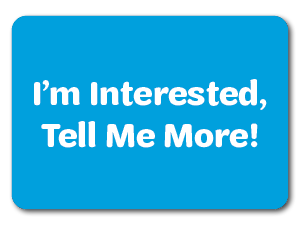 I'm Interested--Tell Me More!