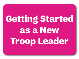 Getting Started as a New Troop Leader!